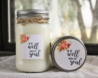 It is Well with my Soul / Soy Mason Jar Candle/ Choose Your Scent/ Container Candle/ Scripture Candle/ 16 oz. Candle / All Natural//