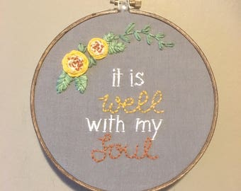 Embroidery hoop, It is well with my soul,  yellows, rust, mustard, insiratonal quote, hymn, faith, believe