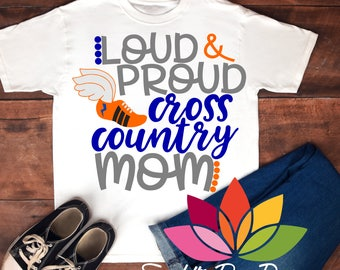 Sports, Cross Country SVG, Loud and Proud Cross Country Mom, Running Shoe, Shirt, decal, design cut file for silhouette cameo and cricut