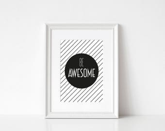 Be Awesome Print | Monochrome Print | Nursery Decor | Kids Bedroom | Modern Print | Monochrome Nursery | Children's Decor