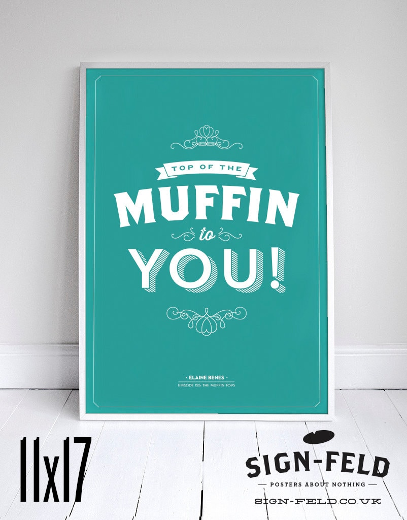 Top of the Muffin to You Kitchen Poster Seinfeld Elaine