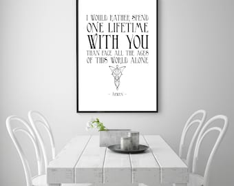 ARWEN QUOTE Art PRINT - One Lifetime With You - J.R.R. Tolkien / Lord of the Rings (LotR) / Love / Romance / Book / Nursery Art