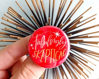 fabulously skeptical button // badge // pessimist pin // stocking stuffer // christmas gift