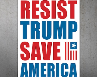 Resist Trump, Save America PRINTABLE Protest Poster | Anti Trump Protest Sign