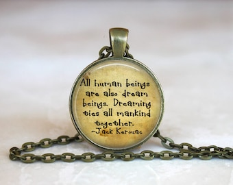 All Human beings are dream beings. Dreaming ties all mankind together Silver or Bronze Metal  Glass Pendant Handmade Art Necklace