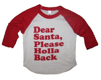 kids raglan dear santa please holla back funny cute shirt t tee top xmas christmas holiday santa claus ugly sweater party youth childrens
