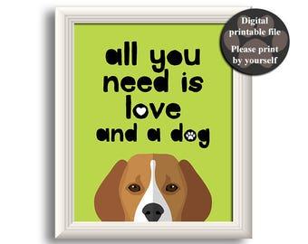 """Beagle Art Print 8*10"""", Printable dog quote, Beagle Dog printable, Gift for dog lover, All you need is love and a dog, Printable wall art"""