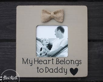 My Heart Belongs to Daddy Rustic Picture Frame - Dad Gifts from Daughter - Pregnancy Reveal to Husband- New Dad Gift- Fathers Day Gift from