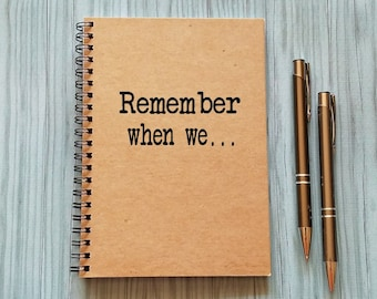 Writing Journal, Friendship Notebook - Remember when we... -5 x 7 Journal, Notebook, Sketchbook, Scrapbook, Friends Notebook