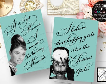 Audrey Hepburn Printable Quotes, If I get married I want to be very married, happy girls prettiest, CUSTOMIZABLE AUDREY {5x7 Set of 2}