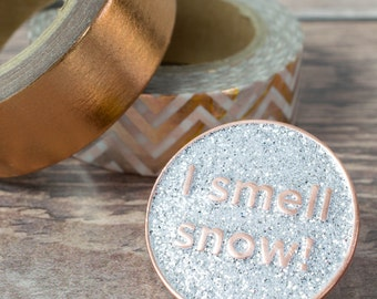 Gilmore Girls Pin - I Smell Snow - Lorelai Gilmore - Glitter Pin - Lapel Pin - Gilmore Girls Gift - Copper Boom - Glitter - Pin Badge