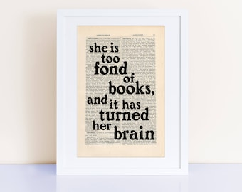 Louisa May Alcott Quote Print on an antique page, she is too fond of books, and it has turned her brain