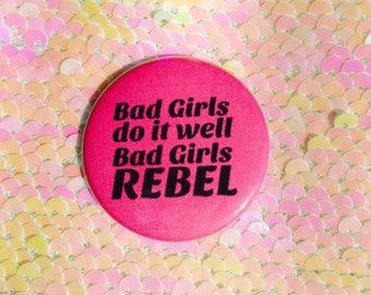 Bad Girls Rebel Button