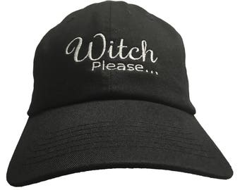 Witch Please... (Polo Style Ball Cap available in various colors)