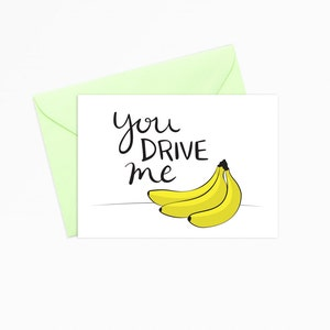 Printable Greeting Card - INSTANT DOWNLOAD - You Drive Me Bananas