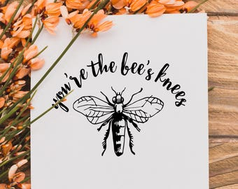 You're The Bee's Knees || Printable Wall Art, Printable Quote, Downloadable Print
