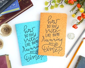 How Do You Write Like You're Running Out of Time (Soft Cover) Journal — Hand Lettered Hamilton Notebook or Planner — Orange or Robin Blue