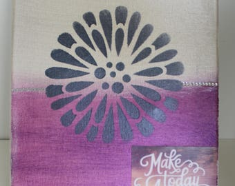 "Wall Art 8x10 Hand Painted Mixed Media Canvas ""Make Today Amazing"""