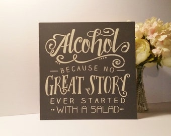 Alcohol Sign/Because no great story ever started with someone eating a salad/Wedding Sign/Bar Sign/Pewter Gray and White Wedding/Gift