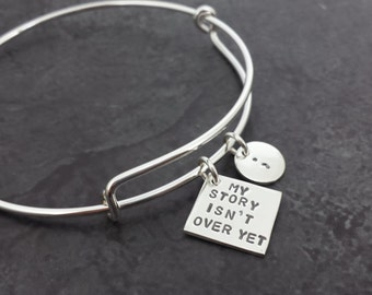 My Story Isn't Over Yet Semicolon Adjustable Bangle - Semicolon Bracelet - Self Harm Awareness - Suicide Prevention