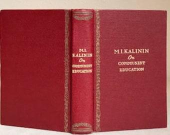 M.I. Kalinin on Communist Education