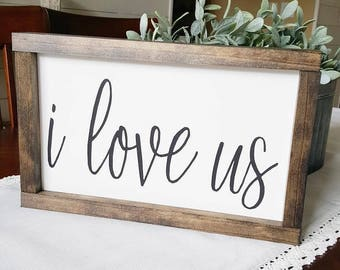 Handcrafted Wood Sign - I Love Us