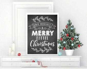 Printable Wall Art, Have Yourself a Merry Little Christmas, Home Decor, Instant Download