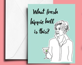 Grace and Frankie Card Printable, Grace Hanson Quote, Birthday Card, Jane Fonda Card, Frankie and Grace Download, Grace and Frankie Birthday