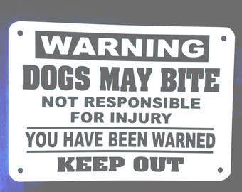 """Warning dogs may bite beware of dogs you have been Warned Not responsible for injury KEEP OUT Aluminum sign 14"""" x 10"""""""