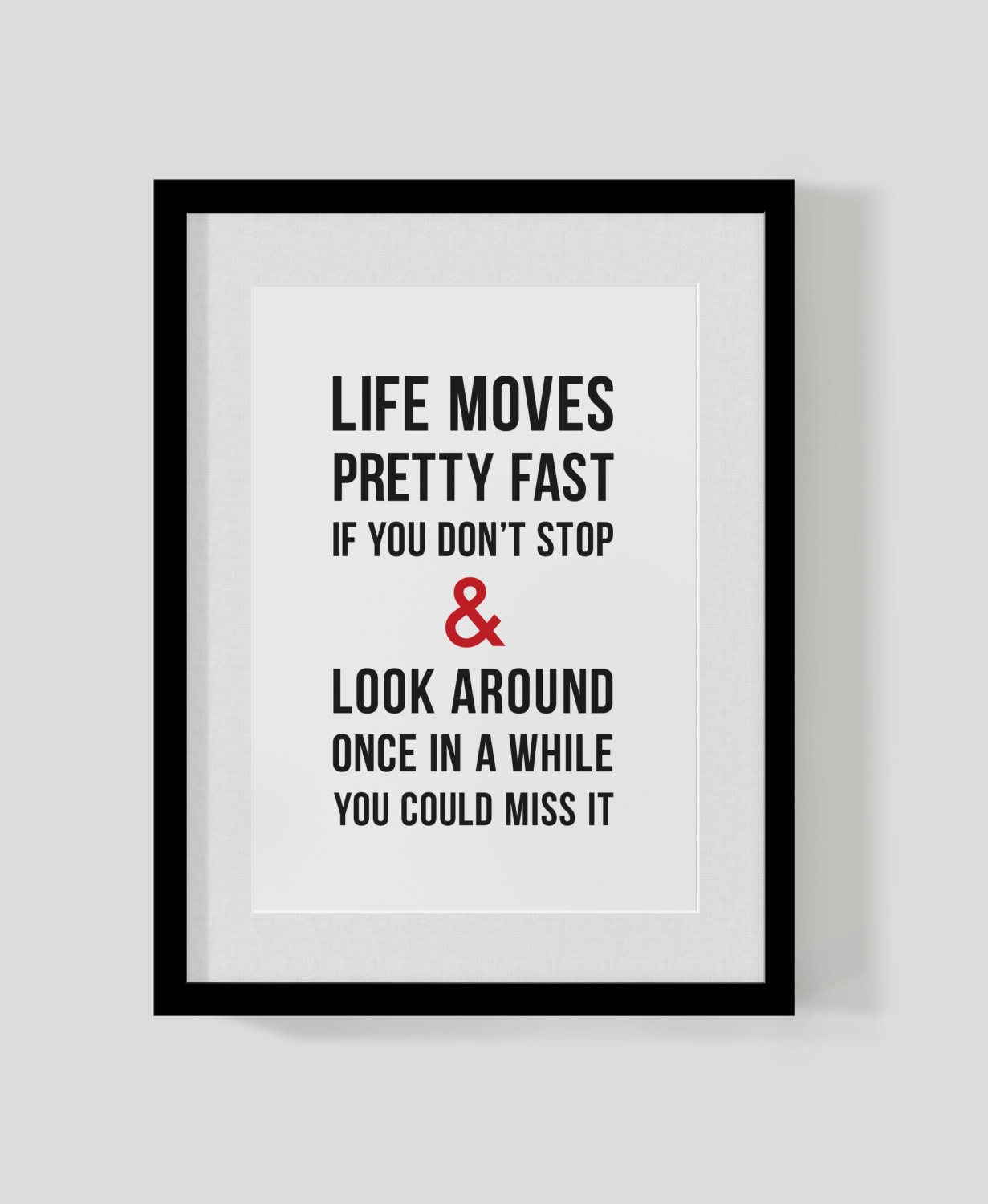 Ferris Bueller Life Moves Pretty Fast Quote Ferris Bueller's Day Off Classic Film Quote Print Life