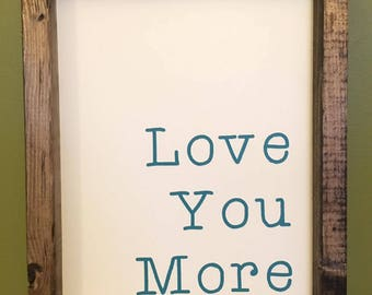 Love You More Sign