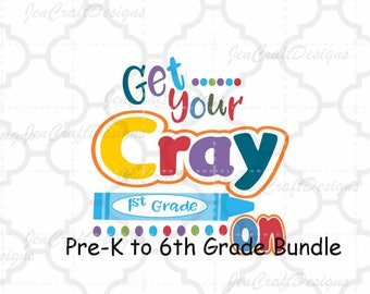 Get Your Cray-On Grades Prek-6th Svg 100th Day of School Shirt,Back to School SVG EPS DXF Png Silhouette Studio & Cricut Vector Art Cut File