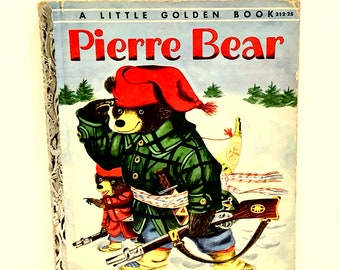 RARE Pierre Bear, Little Golden Book, by Patsy Scarry, Illustrated by Richard Scarry, First Edition A, Simon and Schuster, New York, 1950s
