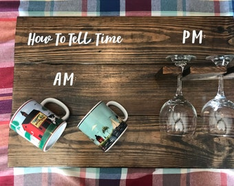 How to tell time, wine and coffee wood sign