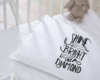 Shine Bright Like a Diamond Pillow Case Childs Kids Modern Childrens Bedding Child Kids Room PillowCase