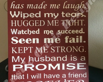 Wood Sign - My Husband is a promise I will have a friend forever
