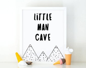 Little man cave, Quote print, boys print, kids room decor, boys print, Baby boy, nursery wall art, Mountains quote, black and white, boy art