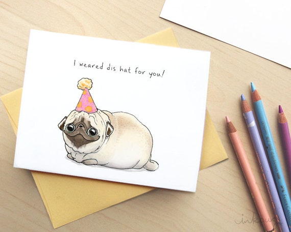 Cute pug birthday card i weared dis hat for you funny bookmarktalkfo Gallery