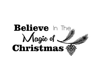 Believe in the Magic of Christmas Graphics SVG Dxf EPS Png Cdr Ai Pdf Vector Art Clipart instant download Digital Cut Print File Cricut