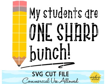 Teacher SVG, My Students Are One Sharp Bunch SVG, Pencil svg, Teacher tshirt svg, Schools Out svg, Teacher Life, Last Day of School svg