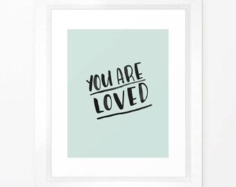 You are L O V E D Printable - INSTANT DOWNLOAD