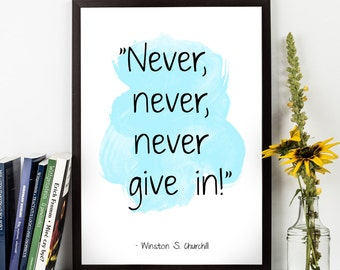 Never Never Never Give In, Winston Churchill Quote, Winston Churchill Watercolor Poster, Wall art, Motivational quote, Inspirational quote,