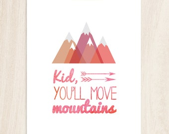"Mountain nursery art, Instant Download, 8x10"", Woodland Nursery art, Tribal nursery art, Nursery quote art, Kid you'll move mountains"