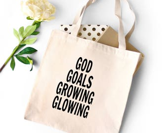 God Goals Growing and Glowing Tote Bag Natural Tote Bag Typography Tote bag Statement Tote Bag Canvas Tote bag Shopping Bag College