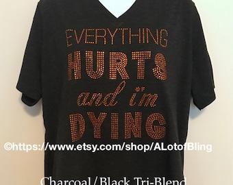Everythin Hurts and I'm Dying Rhinestone T-Shirt