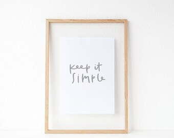 keep it simple print // inspirational hand lettered print // minimalistic home decor print // keep it simple // office print // simple life