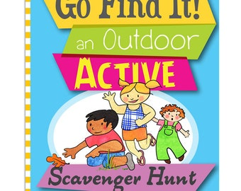 Signed Children's Book: Go Find It an outdoor ACTIVE scavenger hunt Helping children connect with nature with healthy exercise outside!