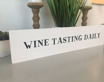 Wine Tasting Daily - Wine Decor - Vino - Wine Lovers - Wood Sign - Wall Hanging - Wall Decor