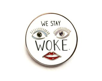 We Stay Woke Pin