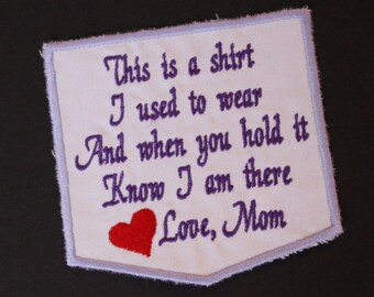 Iron-On, This is a shirt I used to wear - Love Mom. Embroidered memorial patch, pillow pocket patch,White cotton.  Pillow Pocket Patch. F23.